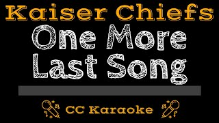 Kaiser Chiefs • One More Last Song (CC) [Karaoke Instrumental Lyrics]