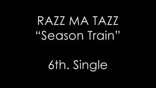 RAZZ MA TAZZ - Season Train