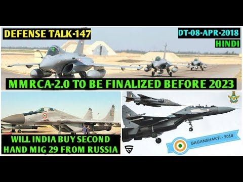 Indian Defence News : MMRCA 2 To Finalized Before 2023,Used Mig 29 From Russia,IAF Exercise,(Hindi)