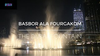Dubai Fountain - Basbor Ala Fourgakom