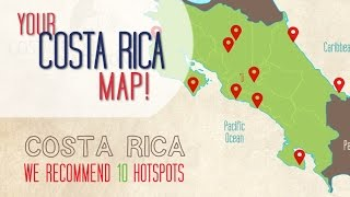 COSTA RICA MAP: Top 10 Highlights in under 3min