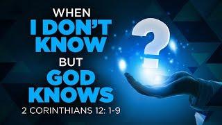 When I Don't Know But God Knows | Dr. E. Dewey Smith, Jr. | II Corinthians 12:1-9 (MSG)