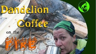 Dandelion Coffee on the Fire