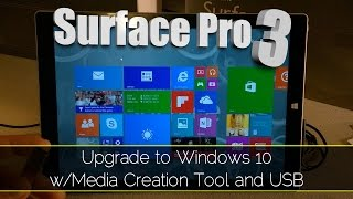 Surface Pro 3 - Upgrade to Windows 10 w/Media Creation Tool