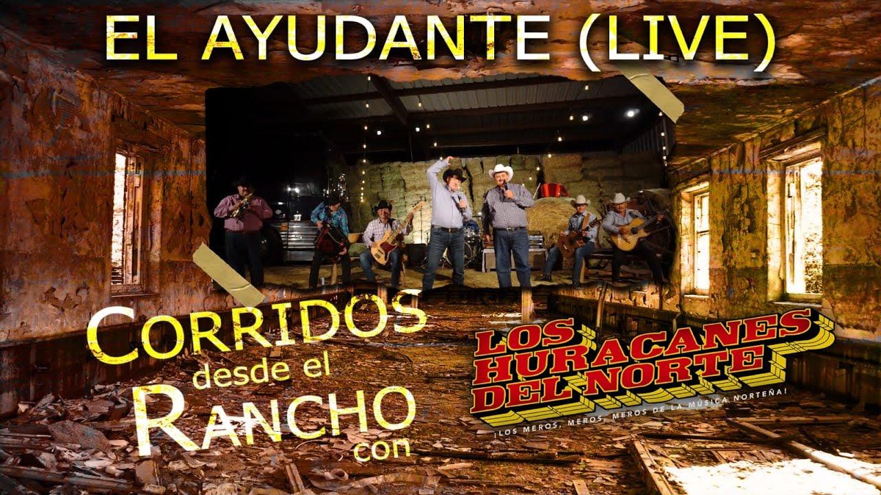 Download Los Huracanes Del Norte - El Ayudante [En Vivo Desde el Rancho]
