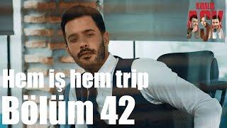 Kiralık Aşk 42. Bölüm - Hem İş Hem Trip