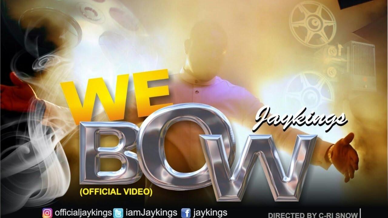WE BOW - Jaykings [@iamJayKings]