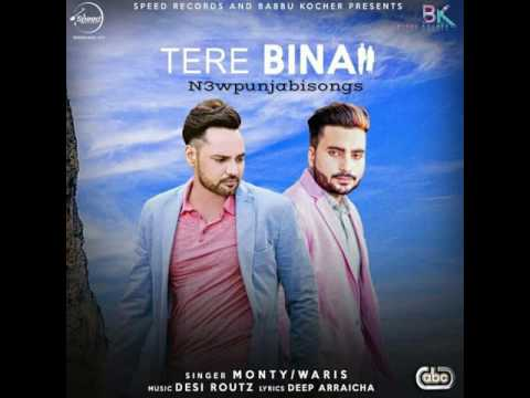 Tere Bina |Monty| |Waris| |Parmish Verma| |New Punjabi Audio Song 2016|