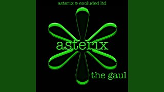 Provided to YouTube by Horus Music Ltd Asterix The Gaul (Radio Edit...