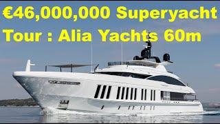 €46,000,000 Superyacht Tour : Alia Yachts 60m