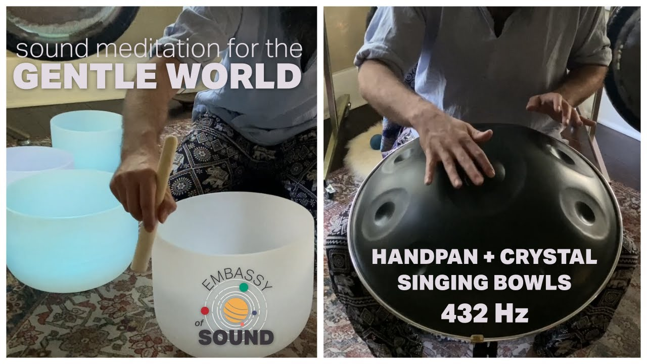 Sound Meditation for the Gentle World [handpan + crystal singing bowls in 432 Hz tuning]