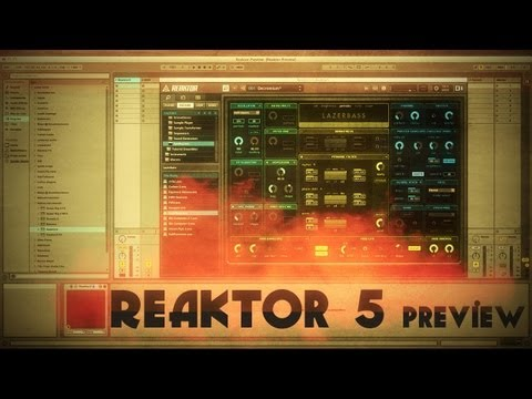 Reaktor 5: Preview