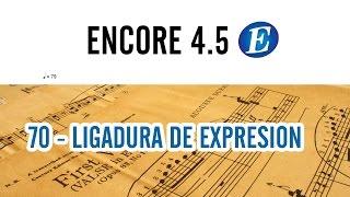 CURSO DE ESCRITURA MUSICAL EN ENCORE 4.5 | 70 - LIGADURA DE EXPRESION