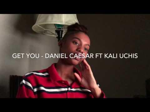 Get You- Daniel Caesar Ft Kali Uchis