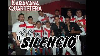 Karavana Quartetera - Silencio (estudio)