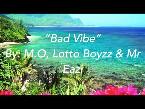 Bad Vibe (Lyrics) - M.O, Lotto Boyzz & Mr Eazi