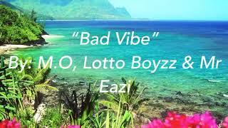 Bad Vibe (Lyrics) - M.O, Lotto Boyzz & Mr Eazi