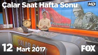 12 Mart 2017 Çalar Saat Hafta Sonu