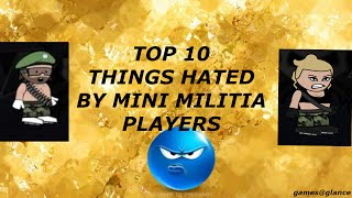 TOP 10 Things Hated by Mini MIlitia Players