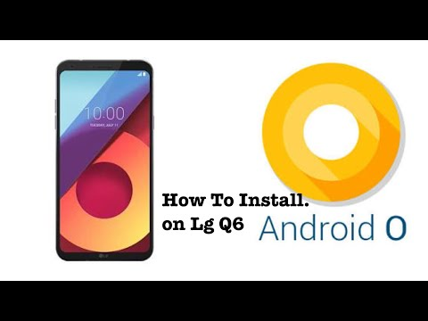 How To Install Android O On LgQ6 - YouTube