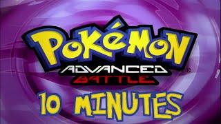 Pokemon Advanced Battle 10 Minutes