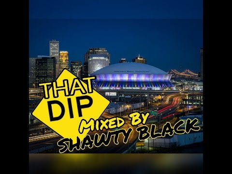 THAT DIP ( New Orleans Bounce Mix )