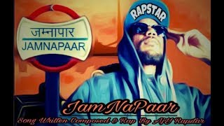 Latest Hindi Rap song 2017 - JAMNAPAAR - AjY Rapstar & Prem Dhyani (Official Music Video)
