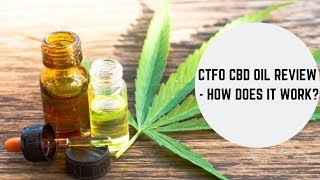 CTFO CBD Oil Product Review Video - MUST SEE
