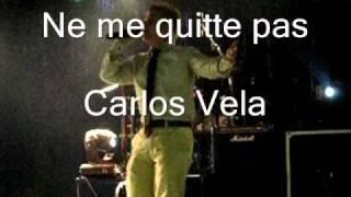 Ne me quitte pas.Carlos Vela Soria.Yuri Buenaventura.