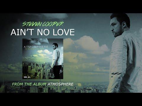 Steven Cooper / Ain't No Love