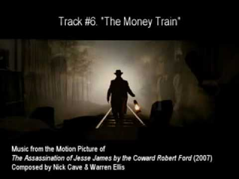 #06. THE MONEY TRAIN by Nick Cave   Warren Ellis (The Assassination of Jesse James OST).flv mp3