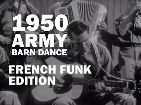1950 Army Barn Dance - French Funk Edition - Welcome In The House Of F.U.N.