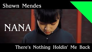 【DANCE】Shawn Mendes | There's Nothing Holdin' Me Back | Dancer : NANA | Choreographer : NANA