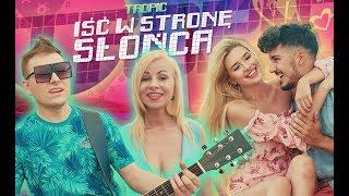 Tropic - Iść w stronę słońca (Official Video) Disco Polo 2019