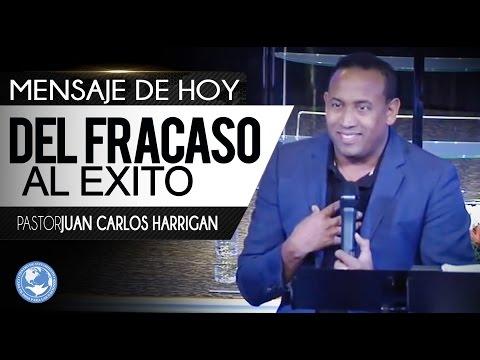 Del Fracaso Al Exito - Pastor Juan Carlos Harrigan