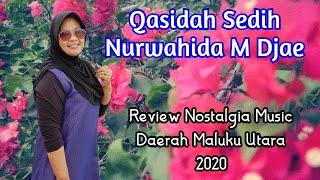 Download Lagu Qasidah Sedih Nurwahida M.Djae | Review Music Daerah Maluku Utara Part2 2020 mp3