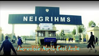 NEIGRIHMS - North Eastern Indira Gandhi Regional Institute of Health and Medical Sciences, Shillong