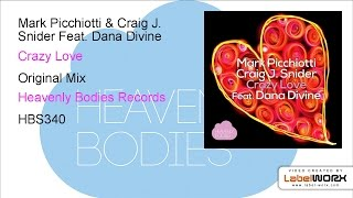 Mark Picchiotti & Craig J. Snider Feat. Dana Divine - Crazy Love (Original Mix)