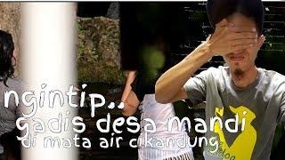 Download Video Ngintip Gadis Desa Mandi Di Mata Air Cikandung MP3 3GP MP4
