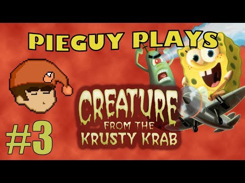 Pieguy Plays Creature From the Krusty Krab #3: The Krabby Patty That Ate Plankton