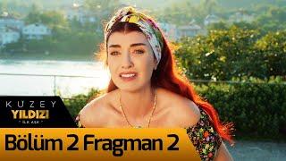 Kuzey Yıldızı 2. Bölüm 2. Fragman