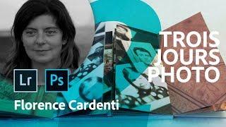 Trois Jours Photo 2/3 | Une journée avec Florence Cardenti | Adobe France
