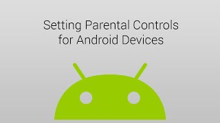 How to set up parental controls on Android devices
