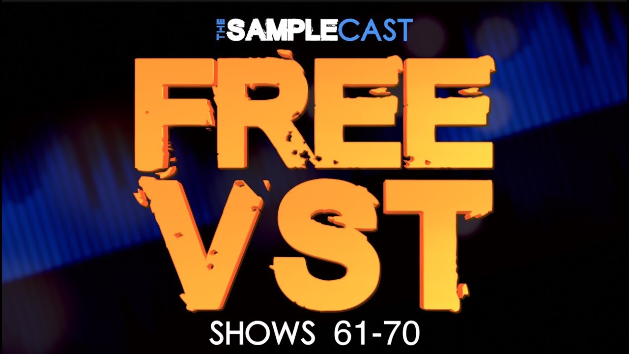 Free VSTi, Plugins, Sample libraries & Instruments from Samplecast shows  61-70