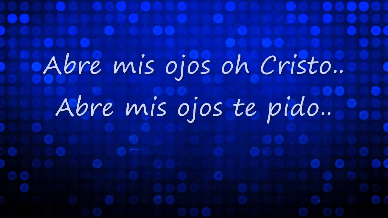 ABRE MIS OJOS OH CRISTO-DANILO MONTERO - YouTube