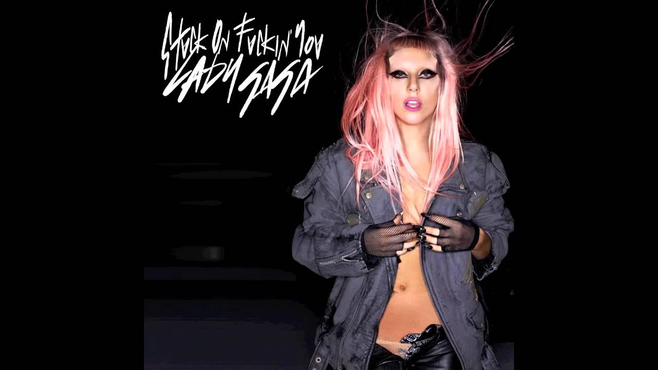 Lady Gaga — Stuck On Fuckin' You
