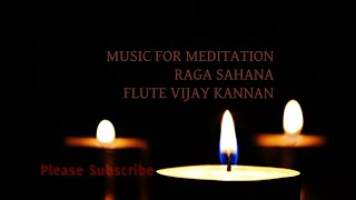 Music for Meditation - Sahana - Indian Flute - Bansuri - Indian Music