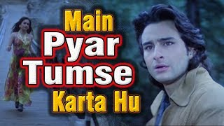 Main Pyar Tumse Karta Houn | Kumar Sanu Saif Ali Khan | Sanam Teri Kasam | Bollywood Romantic Song