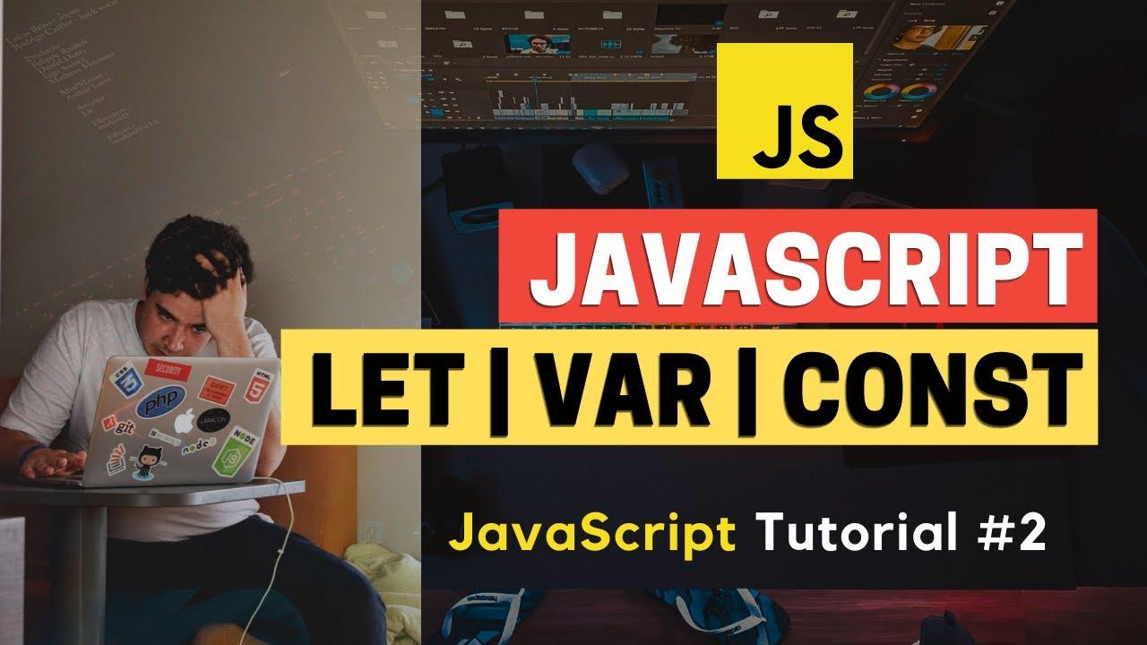 Var vs Let vs Constant   JavaScript Tutorial