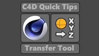 Transfer tool (Cinema 4D quick tips)